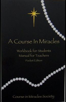 Course in Miracles: Pocket Edition Workbook & Manual