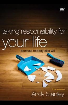 Taking Responsibility for Your Life Video Study: Because Nobody Else Will