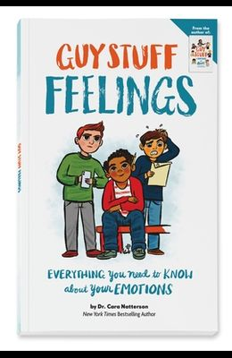 Guy Stuff Feelings: Everything You Need to Know about Your Emotions