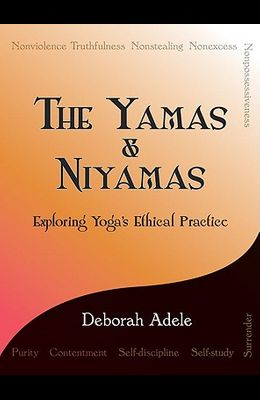 The Yamas & Niyamas: Exploring Yoga's Ethical Practice