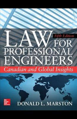 Law for Professional Engineers: Canadian and Global Insights, Fifth Edition