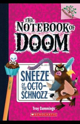 Sneeze of the Octo-Schnozz: A Branches Book (the Notebook of Doom #11), 11