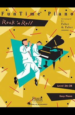 Funtime Piano Rock 'n' Roll: Level 3a-3b