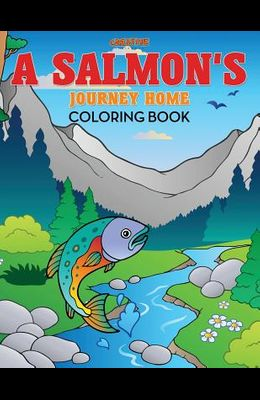 A Salmon's Journey Home Coloring Book