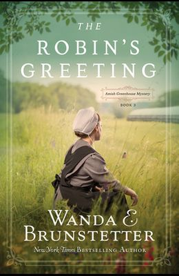 The Robin's Greeting, Volume 3: Amish Greenhouse Mystery #3