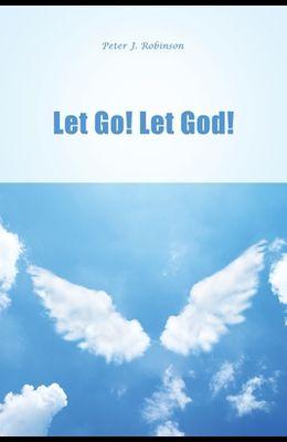 Let Go! Let God!