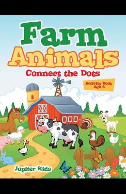 Farm Animals: Connect the Dots Activity Book Age 6