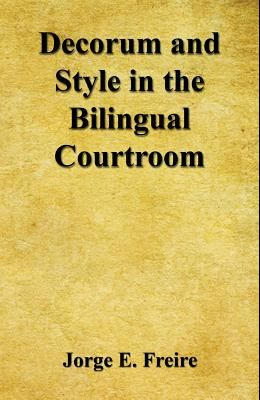 Decorum and Style in the Bilingual Courtroom