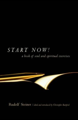 Start Now!: A Book of Soul and Spiritual Exercises: Meditation Instructions, Meditations, Exercises, Verses for Living a Spiritual