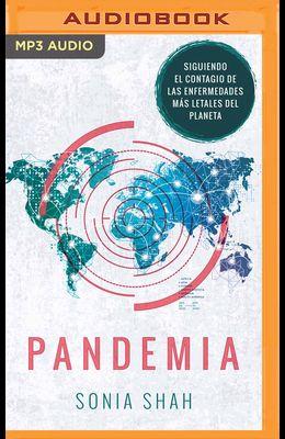 Pandemia (Narración En Castellano): Mapa del Contagio de Las Enfermedades Más Letales del Planeta