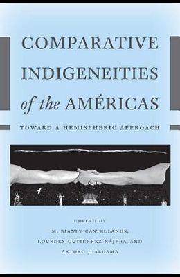 Comparative Indigeneities of the Américas: Toward a Hemispheric Approach