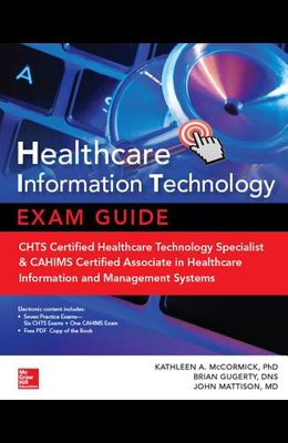 Healthcare Information Technology Exam Guide for CHTS and CAHIMS Certifications [With CD (Audio)]