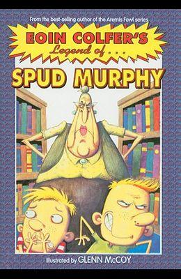 Eoin Colfer's Legend of Spud Murphy