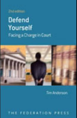 Defend Yourself: Facing a Charge in Court