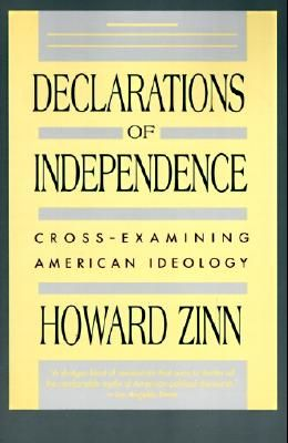Declarations of Independence: Cross-Examining American Ideology