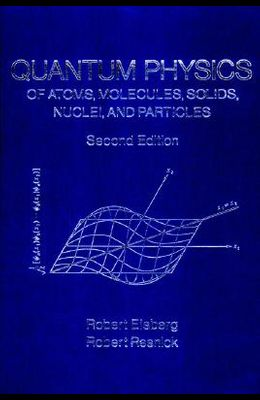 Quantum Physics of Atoms, Molecules, Solids, Nuclei, and Particles