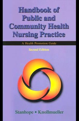 Handbook of Public and Community Health Nursing Practice: A Health Promotion Guide