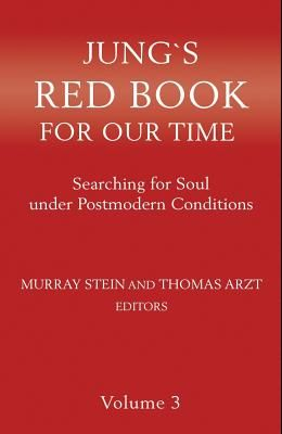 Jung's Red Book for Our Time: Searching for Soul Under Postmodern Conditions Volume 3