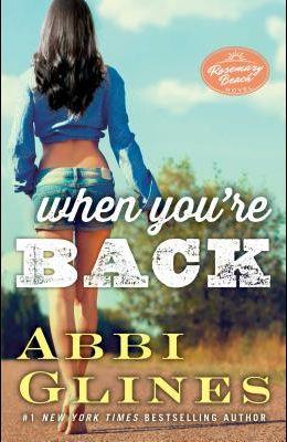 When You're Back, 12: A Rosemary Beach Novel