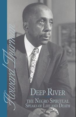 Deep River and the Negro Spiritual Speaks of Life and Death