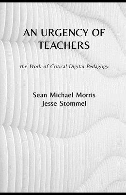An Urgency of Teachers: the Work of Critical Digital Pedagogy