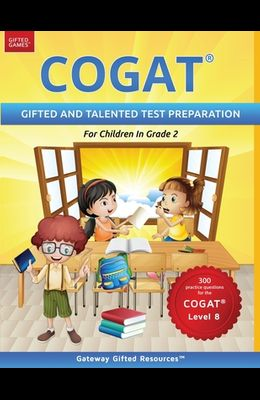 COGAT Test Prep Grade 2 Level 8: Gifted and Talented Test Preparation Book - Practice Test/Workbook for Children in Second Grade