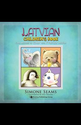 Latvian Children's Book: Cute Animals to Color and Practice Latvian