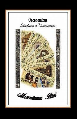 Oeconomicus, Artificium Et Commercium