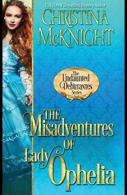 The Misadventures of Lady Ophelia