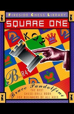 Square One: A Chess Drill Book for Beginners