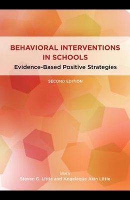 Behavioral Interventions in Schools: Evidence-Based Positive Strategies