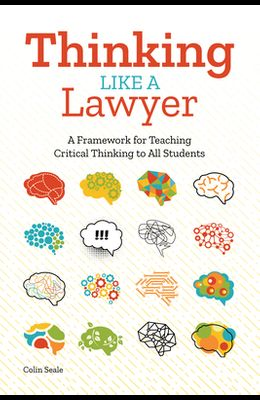 Thinking Like a Lawyer: A Framework for Teaching Critical Thinking to All Students