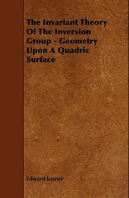 The Invariant Theory of the Inversion Group - Geometry Upon a Quadric Surface