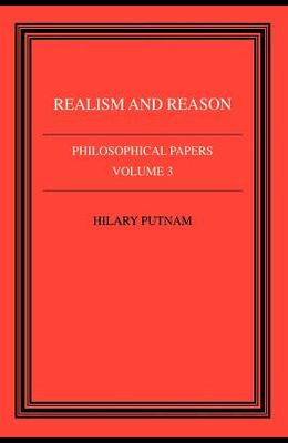 Philosophical Papers: Volume 3, Realism and Reason