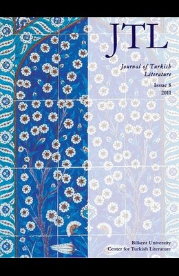 Journal of Turkish Literature: Issue 8 2011