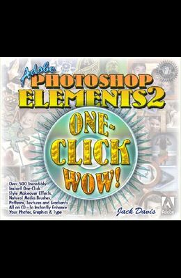 Adobe Photoshop Elements 2 One-Click Wow! [With CDROM]