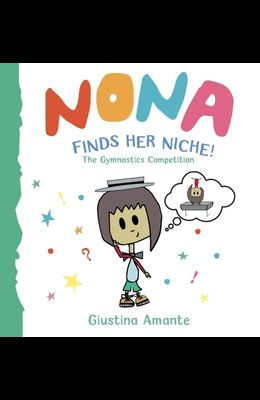 Nona Finds Her Niche: The Gymnastics Competition