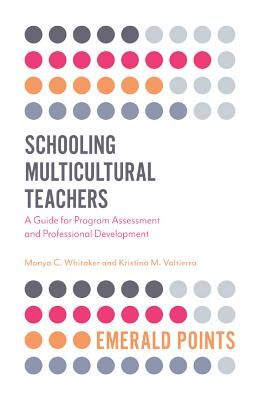 Schooling Multicultural Teachers: A Guide for Program Assessment and Professional Development