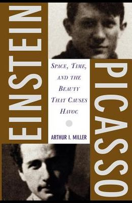Einstein, Picasso: Space, Time and the Beauty That Causes Havoc