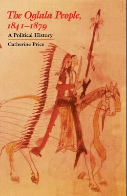 The Oglala People, 1841-1879: A Political History