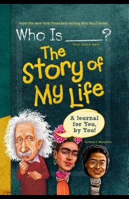 Who Is (Your Name Here)?: The Story of My Life