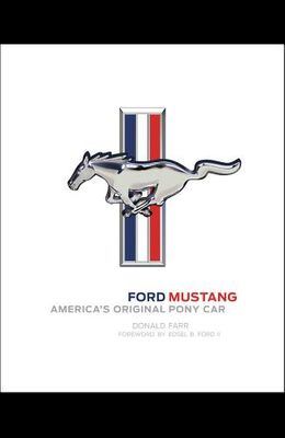 Ford Mustang: America's Original Pony Car