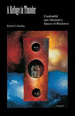 A Refuge in Thunder: Candomblé and Alternative Spaces of Blackness