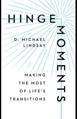 Hinge Moments: Making the Most of Life's Transitions