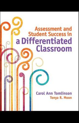 Assessment and Student Success in a Differentiated Classroom