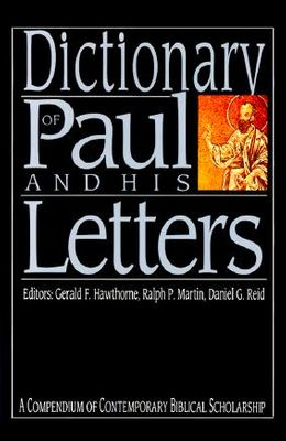 Dictionary of Paul and His Letters (The IVP Bible Dictionary Series)