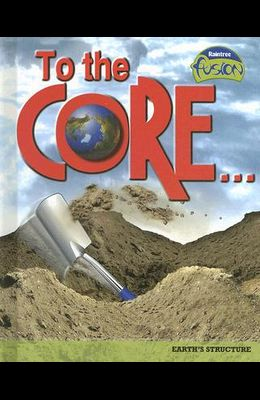 To the Core!: Earth's Structure