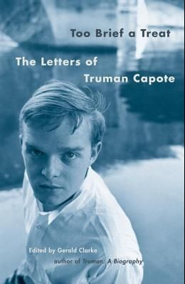 Too Brief a Treat: The Letters of Truman Capote