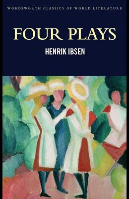 Four Plays: A Doll's House: Hedda Gabler; Peer Gynt; The Master Builder