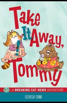 Take It Away, Tommy!, 2: A Breaking Cat News Adventure